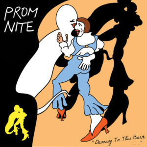 Prom Nite - Dancing to This Beat