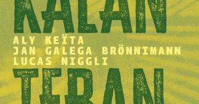 Aly Keita, Jan Galega Brönnimann, Lucas Niggli - Kalan Taban